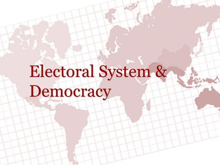 Electoral System & Democracy. F UNCTIONS OF E LECTIONS  Most change in the United States comes about on the basis of elections.  Elections generally.