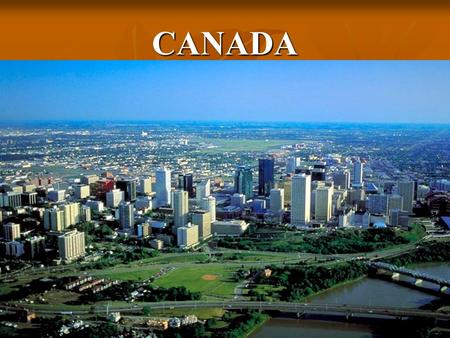 CANADA. Canada is the second largest country in the world It is nearly as big as all of Europe.