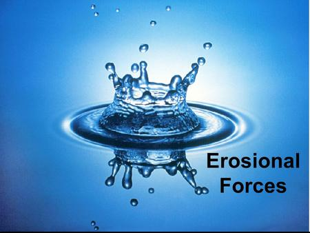 Erosional Forces.