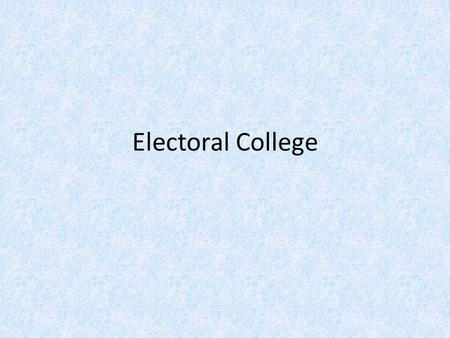 "Electoral College. Origins Article II Section 1 establishes the Electoral College for choosing the President. ""Each State shall appoint …a number of Electors,"