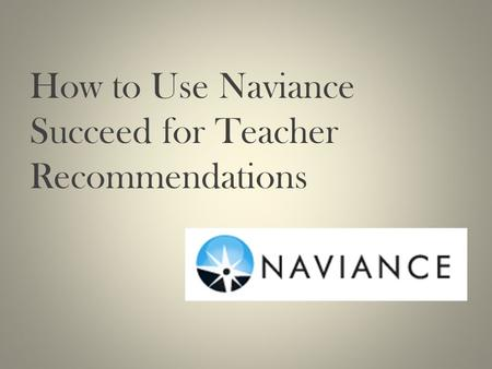 How to Use Naviance Succeed for Teacher Recommendations.