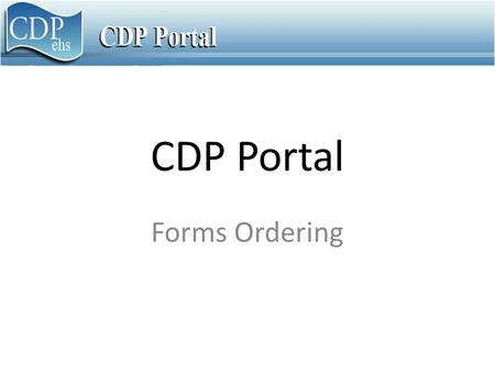 CDP Portal Forms Ordering. You will continue to order all WIC forms from the Bridge/GUI screens. The WIC forms will NOT be available on Portal at this.