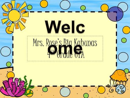 Mrs. Rose's Big Kahunas 4 th Grade CTA. Mrs. Rose 21st year of teaching Taught 2 nd grade, reading specialist, 4 th grade teacher B.S. Elementary Education.