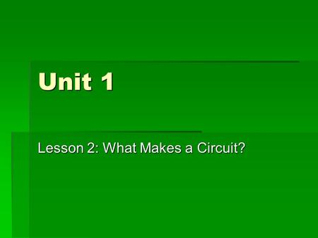 Lesson 2: What Makes a Circuit?