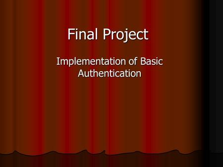 Final Project Implementation of Basic Authentication.
