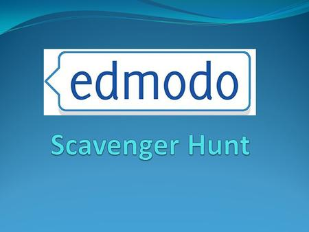 Objectives Student will be able to: Go to and bookmark the Edmodo website. Create an Edmodo account. Join class groups. Change account settings. Edit.