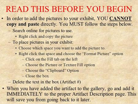 READ THIS BEFORE YOU BEGIN In order to add the pictures to your exhibit, YOU CANNOT copy and paste directly. You MUST follow the steps below. –Search online.