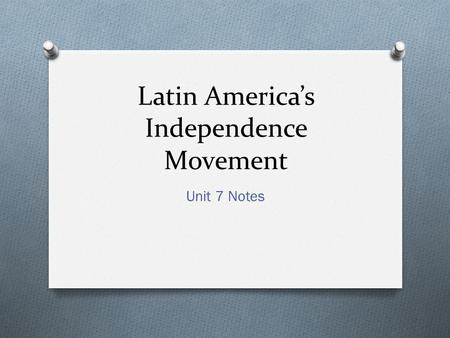 Latin America's Independence Movement