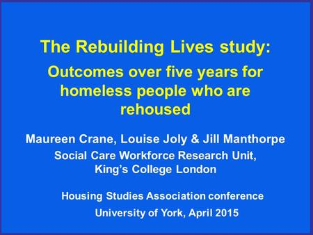 Maureen Crane, Louise Joly & Jill Manthorpe Social Care Workforce Research Unit, King's College London Housing Studies Association conference University.