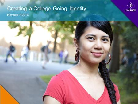 Creating a College-Going Identity Revised 7/2013.