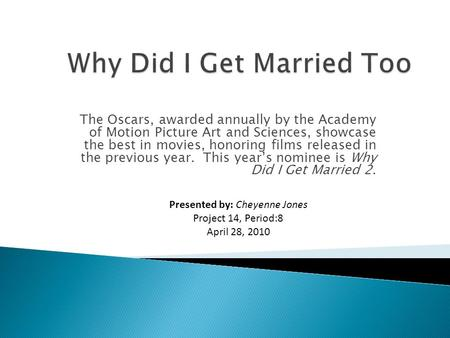 The Oscars, awarded annually by the Academy of Motion Picture Art and Sciences, showcase the best in movies, honoring films released in the previous year.