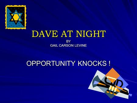 DAVE AT NIGHT BY GAIL CARSON LEVINE OPPORTUNITY KNOCKS !