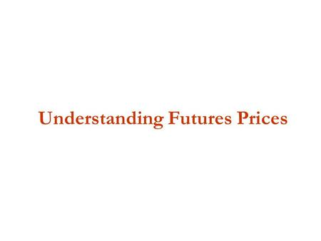Understanding Futures Prices. So what are futures prices anyway?  Futures prices are not the same as cash prices, but there is an important relationship.