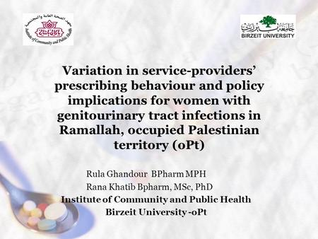 Variation in service-providers' prescribing behaviour and policy implications for women with genitourinary tract infections in Ramallah, occupied Palestinian.