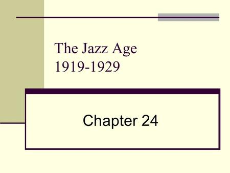 The Jazz Age 1919-1929 Chapter 24. 24.1 Time of Turmoil 1. Capitalism – an economic system based on private property and free enterprise. 2. Communism.