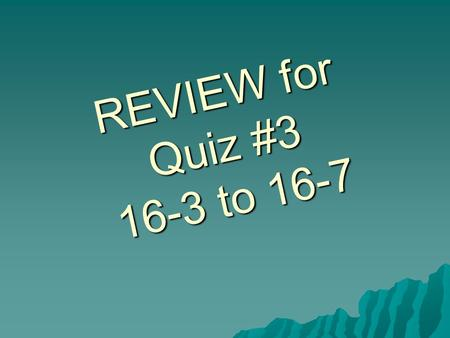 REVIEW for Quiz #3 16-3 to 16-7. How many bones are in the human body?  106  206  256  306.