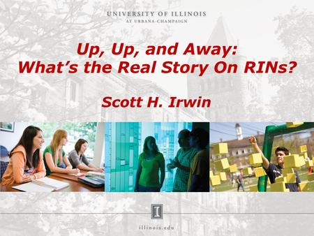 Up, Up, and Away: What's the Real Story On RINs? Scott H. Irwin.