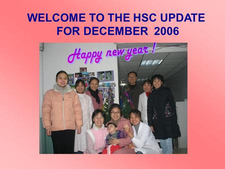 WELCOME TO THE HSC UPDATE FOR DECEMBER 2006. Gloria, a 3-month-old girl from Hephzibah, was brought to the Health Services Centre twice due to her bad.