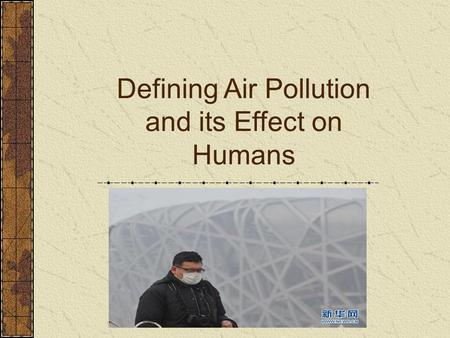 Defining Air Pollution and its Effect on Humans. Next Generation Science / Common Core Standards Addressed! HS ‐ ESS3 ‐ 3. Create a computational simulation.