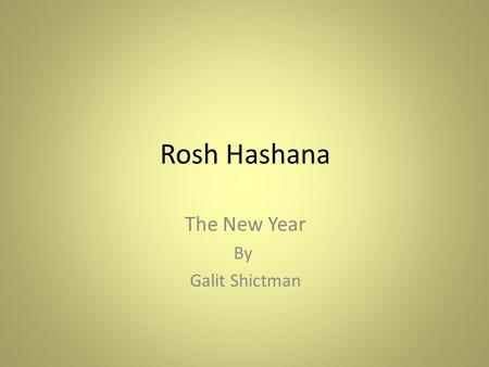 Rosh Hashana The New Year By Galit Shictman. Hello everyone! Look at the pictures. What are these?