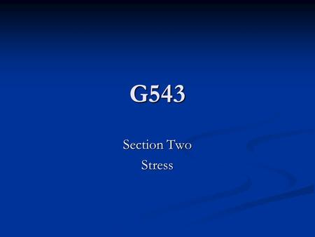 G543 Section Two Stress. Starter task P95 (try this) P95 (try this)