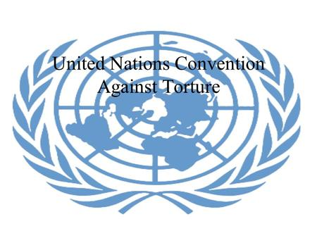 United Nations Convention Against Torture. Simulation.