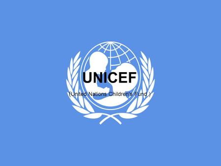 UNICEF ( United Nations Children's Fund ). United Nations Children's Fund (or UNICEF) was created by the United Nations General Assembly on December 11,