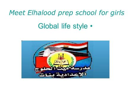 Meet Elhalood prep school for girls Global life style.
