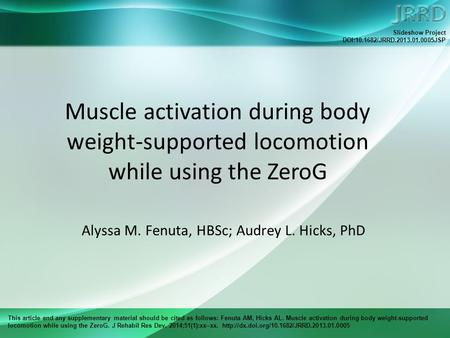 This article and any supplementary material should be cited as follows: Fenuta AM, Hicks AL. Muscle activation during body weight-supported locomotion.