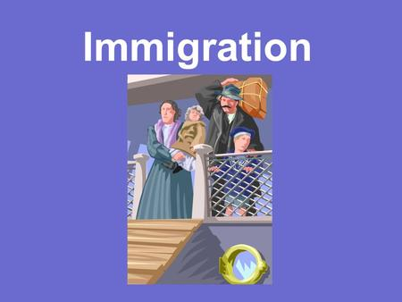 Immigration. Who were the new Immigrants in the late 1800s? (where coming from)
