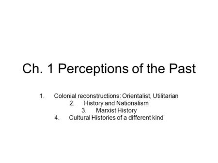 Ch. 1 Perceptions of the Past
