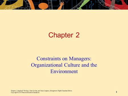 Chapter 2, Stephen P. Robbins, Mary Coulter, and Nancy Langton, Management, Eighth Canadian Edition. Copyright © 2005 Pearson Education Canada Inc. 1 Chapter.