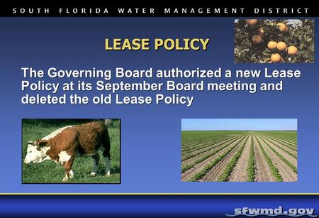 LEASE POLICY The Governing Board authorized a new Lease Policy at its September Board meeting and deleted the old Lease Policy.