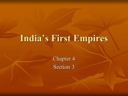 India's First Empires Chapter 4 Section 3 Did You Know? Following Buddhist ways, Asoka respected all life and even created hospitals for animals. Following.