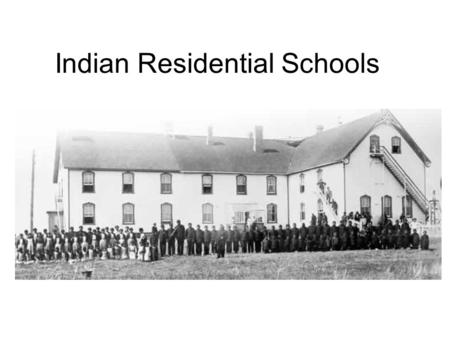 Indian Residential Schools. First Nations people wanted to educate their children to ensure that their cultures survived in a changing world The federal.