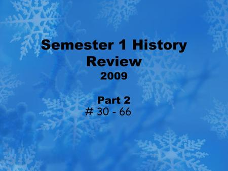 Semester 1 History Review 2009 Part 2 # 30 - 66. 30. Dissent: disagreement with or opposition to an opinion.
