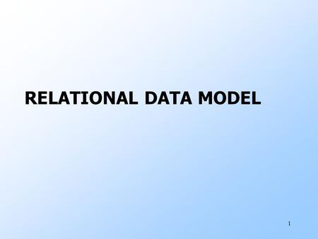 RELATIONAL DATA MODEL 1. 2 What is a Data Model? 1.Mathematical representation of data. wExamples: relational model = tables; semistructured model = trees/graphs.