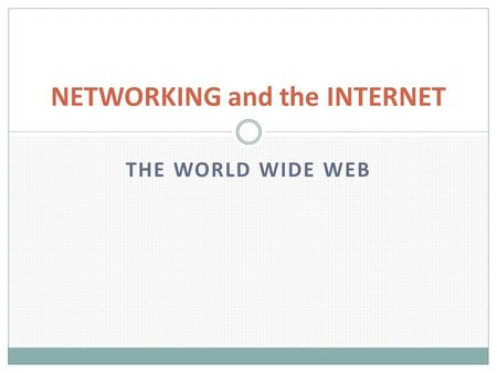 NETWORKING and the INTERNET