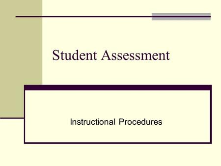 Student Assessment Instructional Procedures. Conferences How can Teachers better understand their students? Teachers can hold conferences with students.