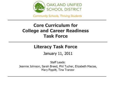 Core Curriculum for College and Career Readiness Task Force Literacy Task Force January 11, 2011 Staff Leads: Jeannie Johnson, Sarah Breed, Phil Tucher,
