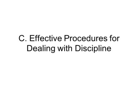 C. Effective Procedures for Dealing with Discipline.