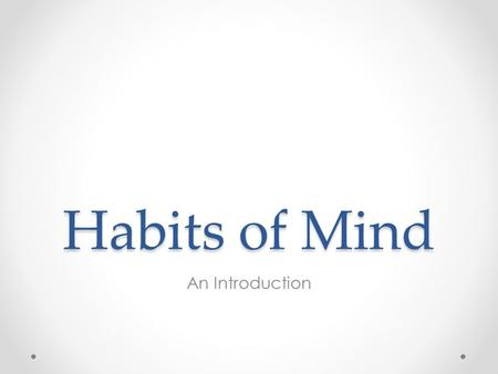 Habits of Mind An Introduction.