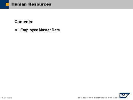  SAP AG 2003 Employee Master Data Contents: Human Resources.