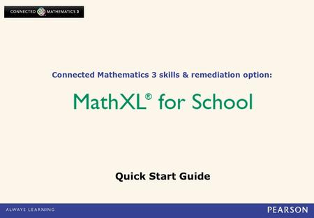 Connected Mathematics 3 skills & remediation option: Quick Start Guide.