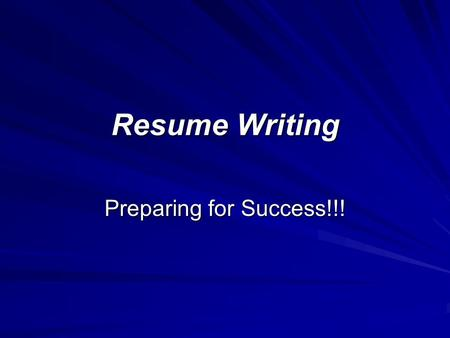 Resume Writing Preparing for Success!!!. What are Resumes? Resumes are a summary of your education, employment history, and accomplishments that are relevant.