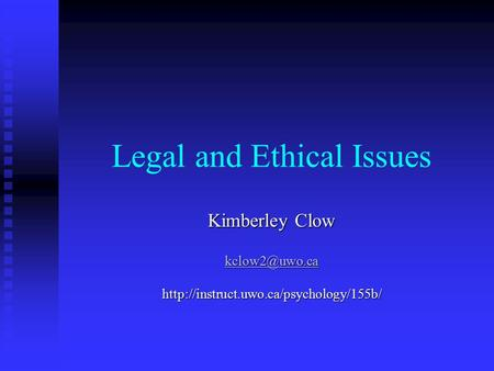 Legal and Ethical Issues Kimberley Clow