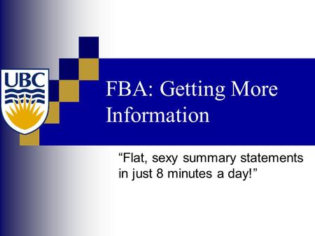"FBA: Getting More Information ""Flat, sexy summary statements in just 8 minutes a day!"""