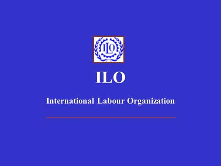 International Labour Organization ______________________________