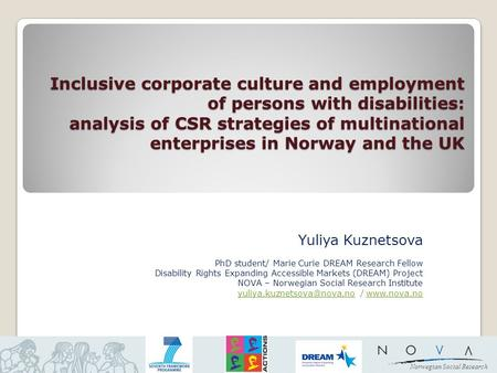 Norwegian Social Research Inclusive corporate culture and employment of persons with disabilities: analysis of CSR strategies of multinational enterprises.
