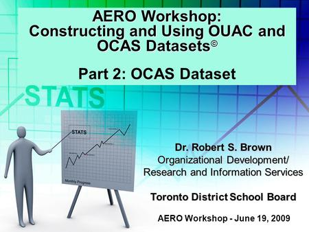 AERO Workshop: Constructing and Using OUAC and OCAS Datasets © AERO Workshop: Constructing and Using OUAC and OCAS Datasets © Part 2: OCAS Dataset AERO.